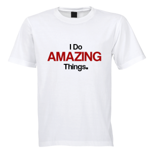 T-shirt - I Do AMAZING Things